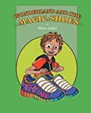 Wonderland and the Magic Shoes (Adventure Series)