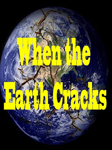 (When the Earth Cracks)