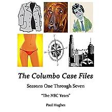 "The Columbo Case Files: Seasons One Through Seven — ""The NBC Years"" (Columbo Case Files FULL Book 1)"
