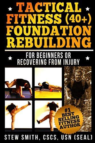 Tactical Fitness  40+  Foundation Rebuilding  For Beginners Or Those Recovering From Injury  TF40+ Band 1