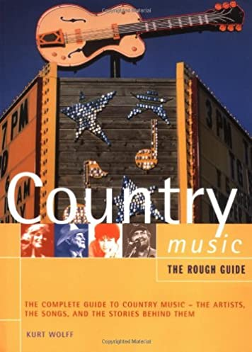 the rough guide to country music rough guide music guides kurt rh amazon com country music gig guide ireland country music guide 2018