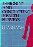 Designing and Conducting Health Surveys 9781555421731