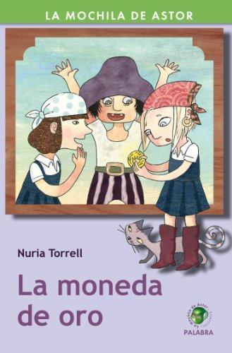La moneda de oro (Mochila de Astor) (Spanish Edition) by [Torrell