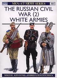 The Russian Civil War The White Armies by Khvostov, Mikhail ( AUTHOR ) Jul-15-1997 Paperback