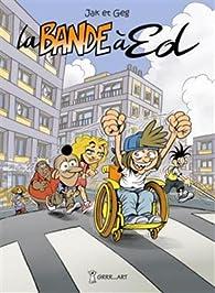 La bande à Ed, tome 1 par Georges Grard