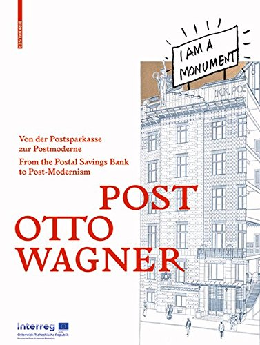 German Post - Post Otto Wagner: Von Der Postsparkasse Zur Postmoderne / from Postsparkasse to Postmodernism (German Edition)