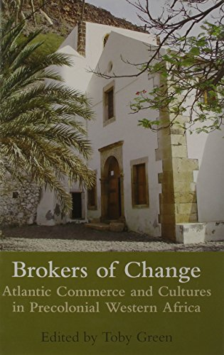 Brokers of Change: Atlantic Commerce and Cultures in Pre-Colonial Western Africa (Proceedings of the British Academy) by Oxford University Press, USA