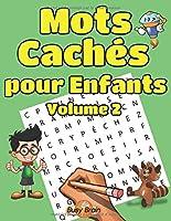 Mots Cachés Pour Enfants Volume 2: 50 Grilles De