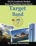 Target Band 7: How to Maximize Your Score (IELTS Academic Module)