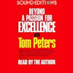 Beyond a Passion for Excellence | Tom Peters