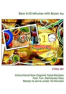 Raw Organic Cuisine In Ten Minutes
