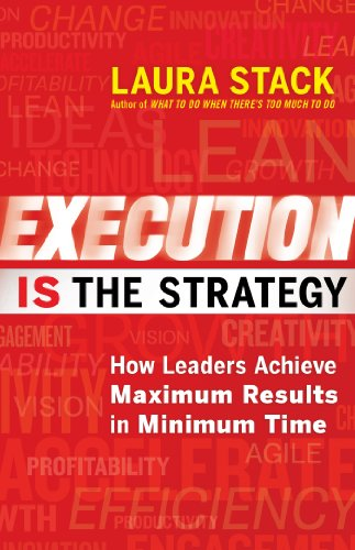 Execution IS the Strategy: How Leaders Achieve Maximum Results in Minimum Time (Strategy And The Fat Smoker)