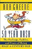The 50 Year Dash, Bob Greene, 0385493010