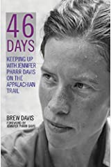 46 Days: Keeping Up With Jennifer Pharr Davis on the Appalachian Trail Kindle Edition