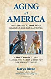 AGING in AMERICA: What you NEED TO KNOW about