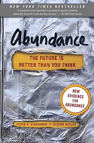 Abundance: The Future Is Better Than You Think (Exponential Technology Series) (Transforming The Healthcare Experience Through The Arts)