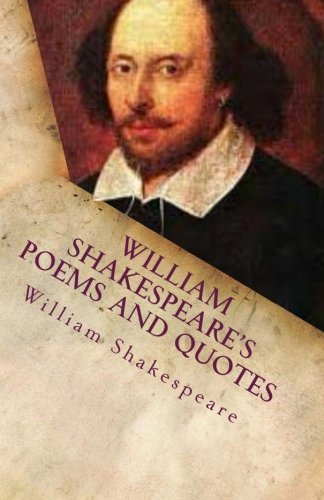 William Shakespeare's Poems And Quotes: Easy Read, The Must Have Collection