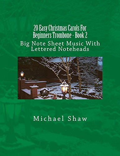 - 20 Easy Christmas Carols For Beginners Trombone - Book 2: Big Note Sheet Music With Lettered Noteheads