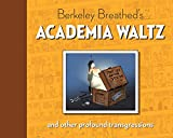 img - for Berkeley Breathed's Academia Waltz And Other Profound Transgressions book / textbook / text book