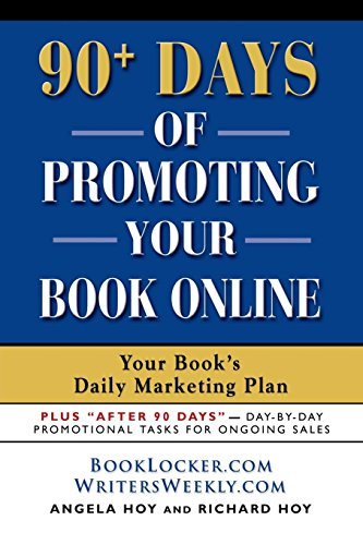 90+ Days of Promoting Your Book Online: Your Book's Daily Marketing Plan by Brand: Booklocker.com, Inc.