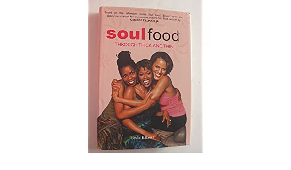 Through Thick and Thin (Soul Food)