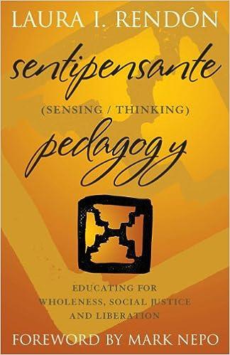 Social Justice and Liberation Sentipensante Pedagogy: Educating for Wholeness Sensing//Thinking