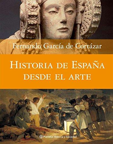 Descargar Libro Historia De España Desde El Arte De Fernando García Fernando García De Cortázar