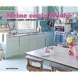 Meine coole Küche: gemütlich stylish individuell