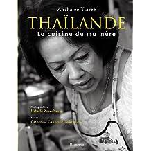 Thaïlande, la cuisine de ma mère [ancienne édition]
