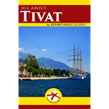 all about TIVAT (Visit Montenegro Book 5)