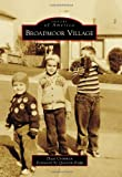 Broadmoor Village, Dave Crimmen and Foreword by Quentin Kopp, 0738580929