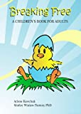 img - for Breaking Free: A Children's Book for Adults book / textbook / text book