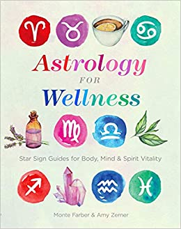 Astrology for Wellness: Star Sign Guides for Body, Mind & Spirit