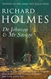 Dr. Johnson & Mr. Savage by Richard Holmes front cover