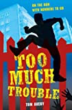 img - for Too Much Trouble book / textbook / text book