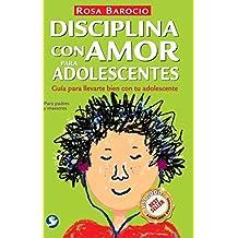 Disciplina con amor para adolescentes