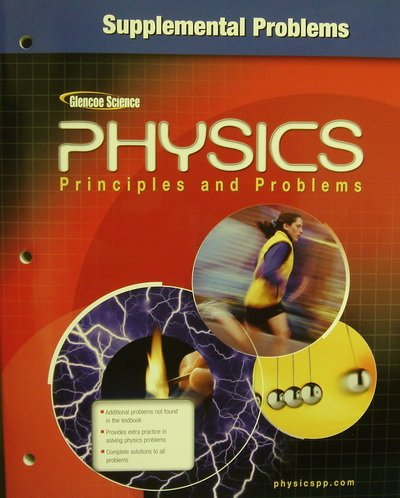 Glencoe Physics: Principles and Problems - Supplemental Problems