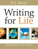 Writing for Life : Paragraph to Essay, Henry, D. J., 0205574580
