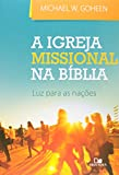 Igreja Missional Na Biblia, A