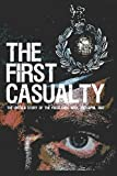 The First Casualty: The Untold Story of the Falklands War (Paperback)