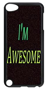 Specialdiy Back case cover Durable I'm awesome case cover For VNyhfwgIXNP iTouch iPod Touch 5th