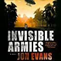 Invisible Armies Audiobook by Jon Evans Narrated by Lucinda Gainey