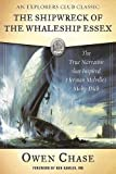 img - for The Shipwreck of the Whaleship Essex: The True Narrative that Inspired Herman Melville's Moby-Dick book / textbook / text book