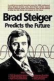 Brad Steiger Predicts the Future, Brad Steiger, 0914918370
