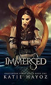 Immersed: A Romantic Steampunk Adventure (The Clockwork Siren Series Book 1)
