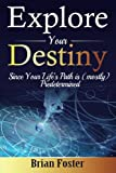 Explore Your Destiny: Since Your Life's Path is (mostly) Predetermined