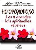 Ho'oponopono - Les 4 grandes lois spirituelles révélées
