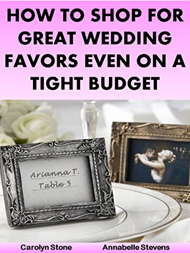 How to Shop for Great Wedding Favors Even on a Tight Budget (Wedding Matters Book ()