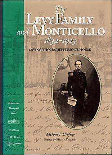 Amazon Com The Levy Family And Monticello 1834 1923 Saving Thomas