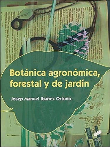 BOTANICA AGRONOMICA FORESTAL Y DE JARDIN: Josep Manuel Ibañez Ortuño: 9788490770313: Amazon.com: Books